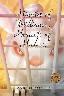 Minutes of Brilliance, Moments of Madness (Paperback)