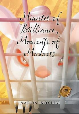 Minutes of Brilliance, Moments of Madness (Hardback)