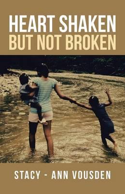 Heart Shaken But Not Broken (Paperback)