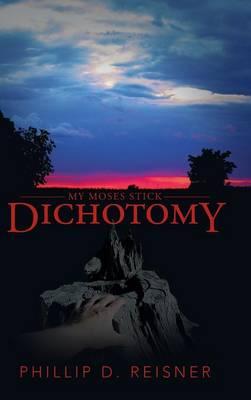 Dichotomy: My Moses Stick (Hardback)