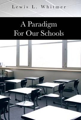 A Paradigm for Our Schools (Hardback)