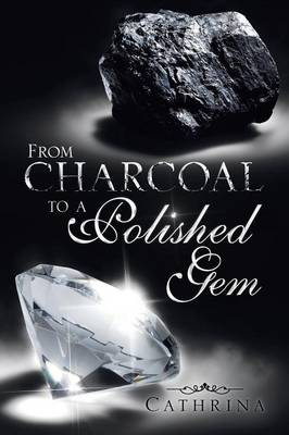 From Charcoal to a Polished Gem (Paperback)