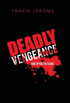 Deadly Vengeance: One Up on the Game (Hardback)