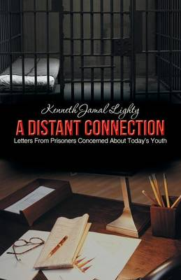 A Distant Connection: Letters from Prisoners Concerned about Today's Youth (Paperback)