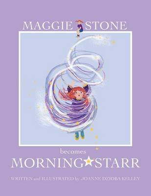 Maggie Stone Becomes Morning Starr (Paperback)