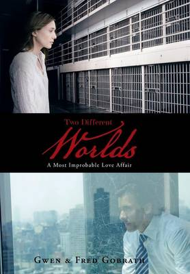 Two Different Worlds: A Most Improbable Love Affair (Hardback)