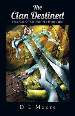 The Clan Destined: Book One of the Warrior's Heart Series (Paperback)