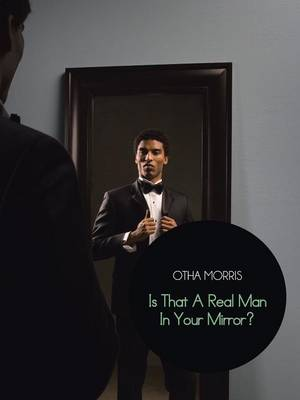 Is That a Real Man in Your Mirror? (Paperback)