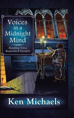 Voices in a Midnight Mind: Haunting Tales, Requiems and Epitaphs (Hardback)