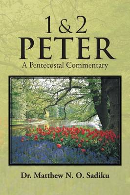 1 & 2 Peter: A Pentecostal Commentary (Paperback)