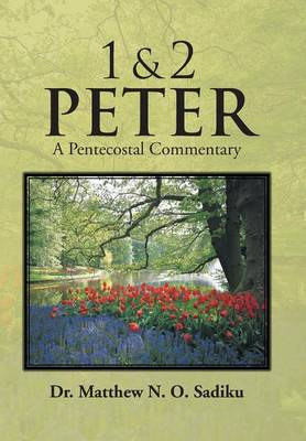1 & 2 Peter: A Pentecostal Commentary (Hardback)
