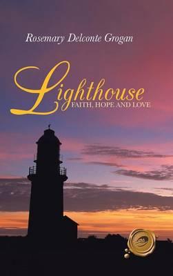 Lighthouse: Faith, Hope and Love (Hardback)