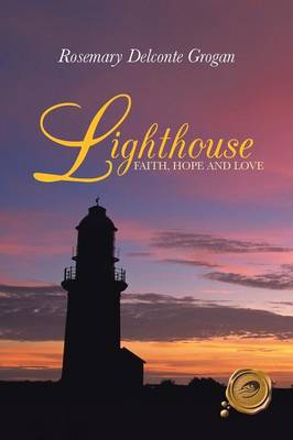 Lighthouse: Faith, Hope and Love (Paperback)