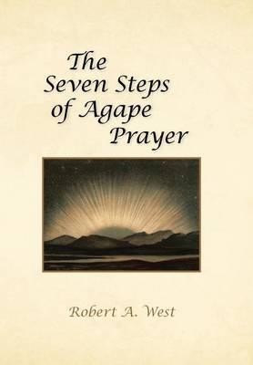 The Seven Steps of Agape Prayer (Hardback)
