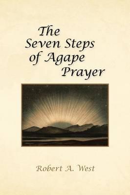 The Seven Steps of Agape Prayer (Paperback)