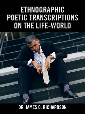 Ethnographic Poetic Transcriptions on the Life-World (Paperback)