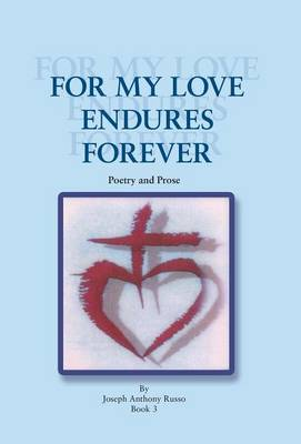 For My Love Endures Forever: Poetry and Prose (Hardback)