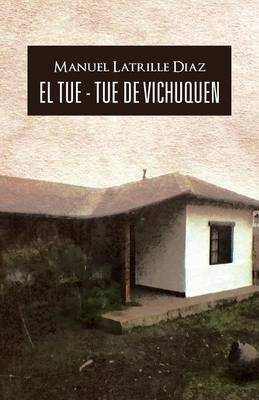 El Tue - Tue de Vichuquen (Paperback)