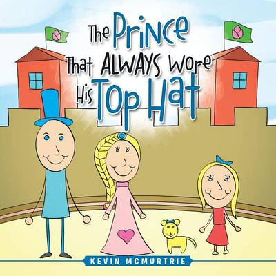 The Prince That Always Wore His Top Hat (Paperback)
