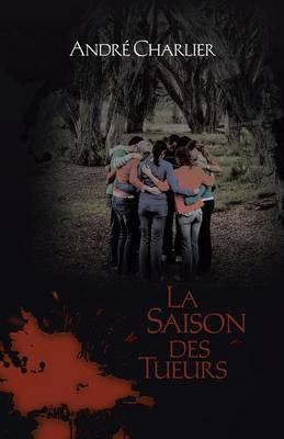 La Saison Des Tueurs (Paperback)