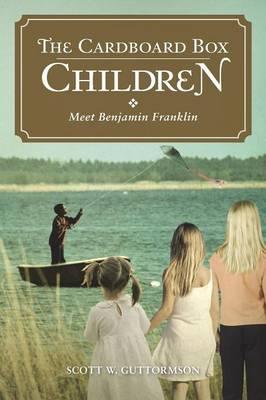 The Cardboard Box Children: Meet Benjamin Franklin (Paperback)