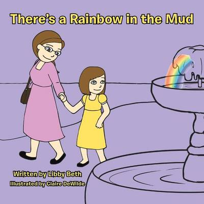 There's a Rainbow in the Mud (Paperback)