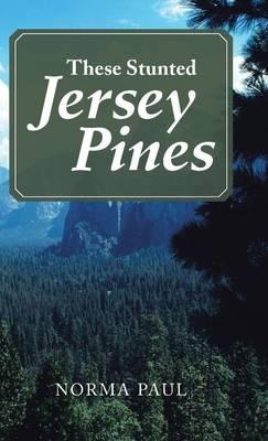 These Stunted Jersey Pines (Hardback)