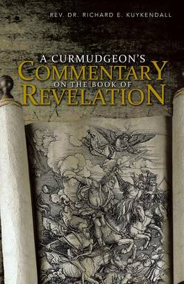 A Curmudgeon's Commentary on the Book of Revelation (Paperback)