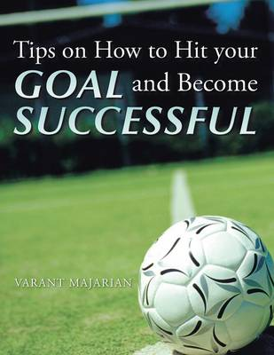 Tips on How to Hit Your Goal and Become Successful (Paperback)