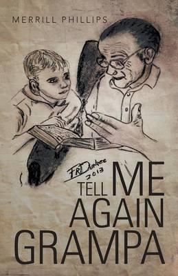 Tell Me Again Grampa (Paperback)