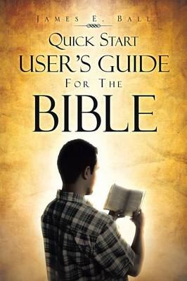Quick Start User's Guide for the Bible (Paperback)