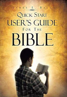 Quick Start User's Guide for the Bible (Hardback)
