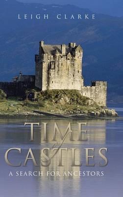 Time of Castles: A Search for Ancestors (Hardback)