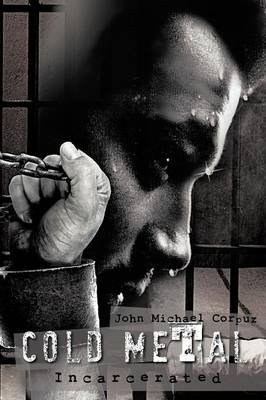 Cold Metal: Incarcerated (Paperback)