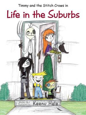 Timmy and the Stitch Crows in Life in the Suburbs (Paperback)