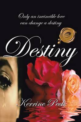 Destiny: Only an Invincible Love Can Change a Destiny (Paperback)