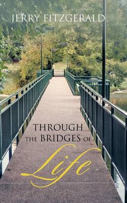 Through the Bridges of Life (Hardback)