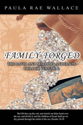 Family Forged: The David and Mallory Anderson Trilogy Volume 2 (Paperback)