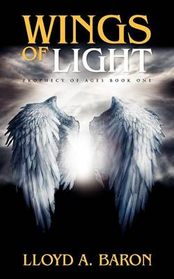 Wings of Light: Prophecy of Ages (Paperback)