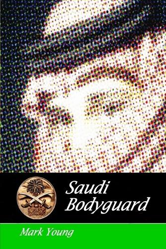 Saudi Bodyguard (Paperback)