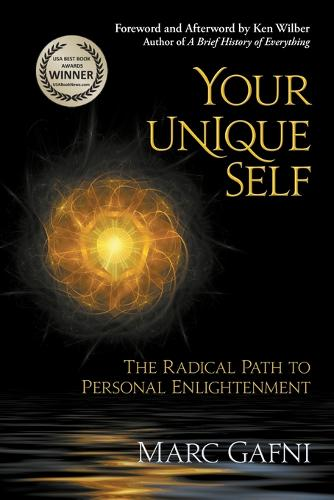 Your Unique Self: The Radical Path to Personal Enlightenment (Paperback)