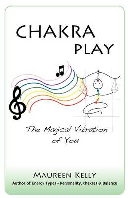 Chakra Play - The Magical Vibration of You (Paperback)