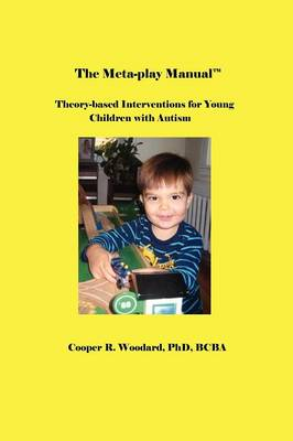 The Meta-play Manual: Theory-based Interventions for Young Children with Autism (Paperback)
