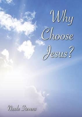 Why Choose Jesus? (Paperback)