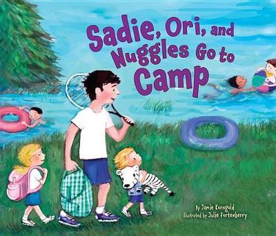 Sadie,Ori and Nuggles Go to Camp (Paperback)