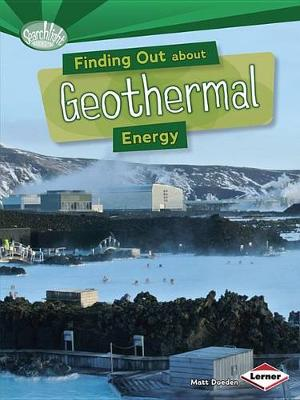 Finding Out About Geothermal Energy - Searchlight Energy Sources (Paperback)