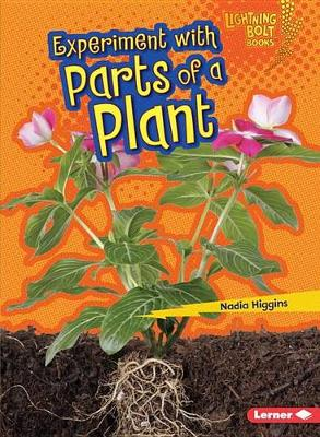 Experiment with Parts of a Plant - Lightning Bolt Books Plant Experiments (Paperback)