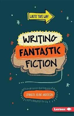 Writing Fantastic Fiction - Write This Way (Paperback)
