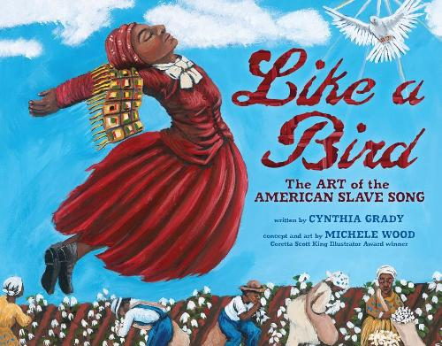 Like a Bird: Slave Song (Hardback)