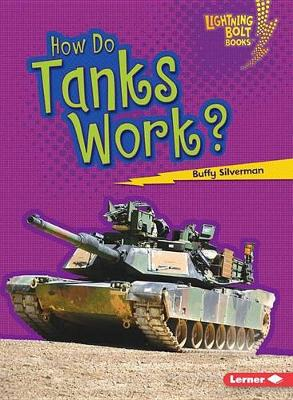 How Do Tanks Work - How Vehicles Work Lightning Bolt (Paperback)